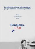 Levealdersjustering av adersgrensene i pensjonssystemet - hvorfor og hvordan?