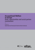 Occupational Welfare in Europe: Risks, opportunities and social partner involvement